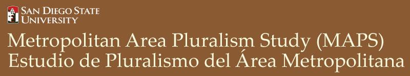 Metropolitan Area Pluralism Study (MAPS) Estudio de Pluralismo del Area Metropolitana